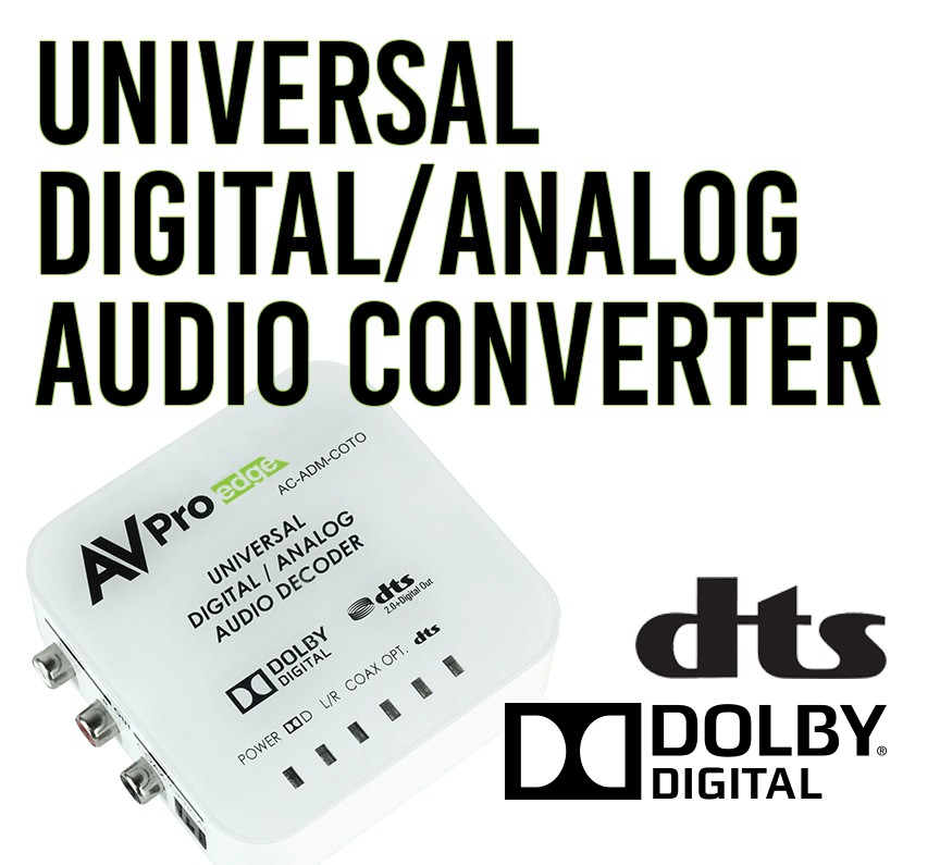 AVPro Edge's Universal Digital/Analog Audio Converter with Dolby® Digital &  DTS®